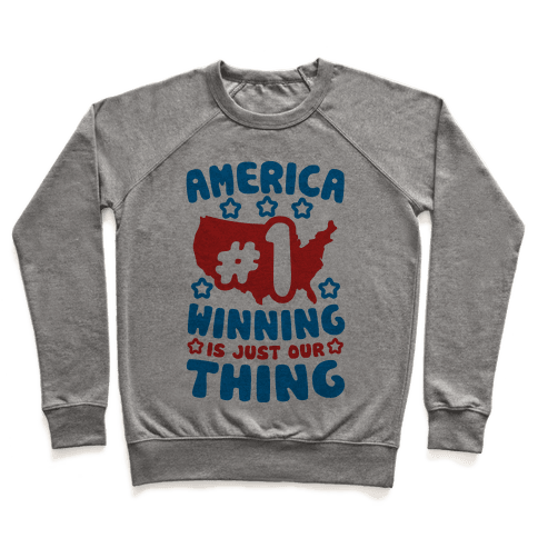 America: Winning Is Just Our Thing (Patriotic T-Shirt) Pullover