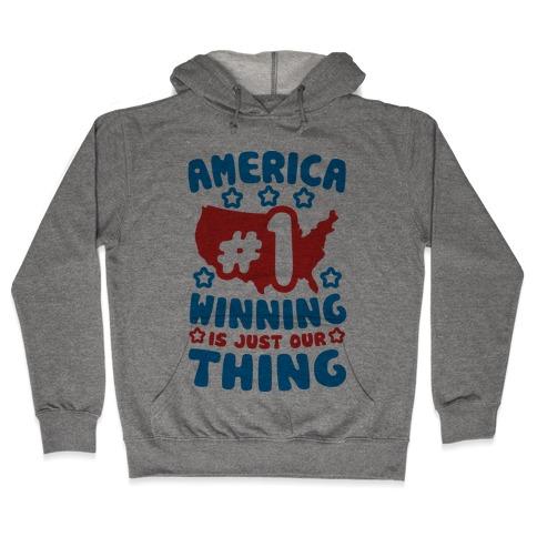 America: Winning Is Just Our Thing (Patriotic T-Shirt) Hooded Sweatshirt
