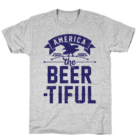America The Beer-tiful T-Shirt