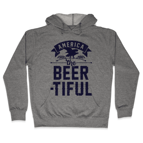 America The Beer-tiful Hooded Sweatshirt