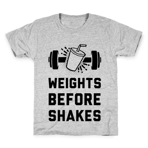 Weights Before Shakes Kids T-Shirt
