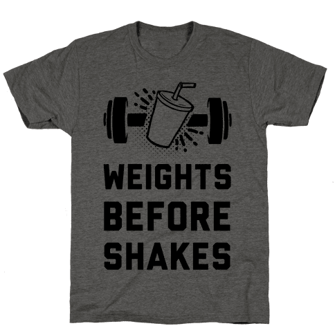 Weights Before Shakes