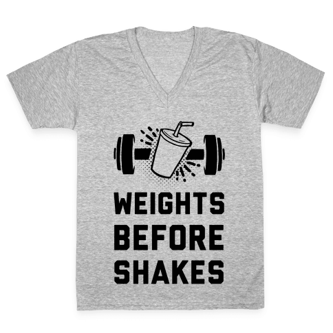 Weights Before Shakes V-Neck Tee Shirt