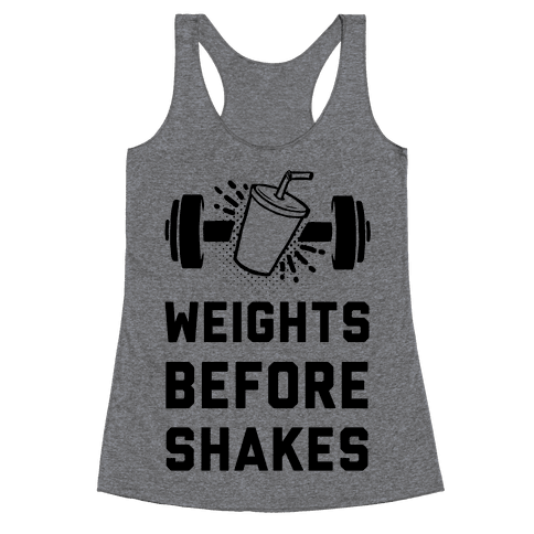 Weights Before Shakes Racerback Tank Top
