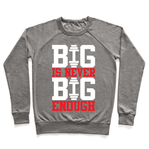 Big Is Never Big Enough Pullover
