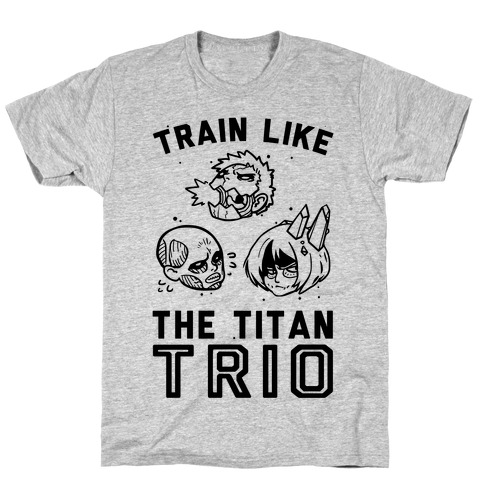 Train Like The Titan Trio T-Shirt