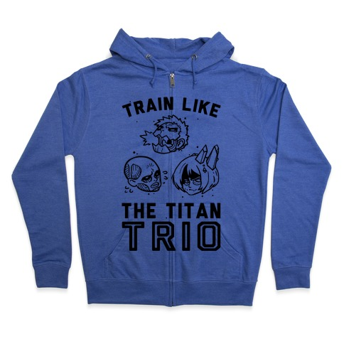 Train Like The Titan Trio Zip Hoodie