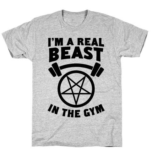 I'm a Real Beast In The Gym Mens T-Shirt