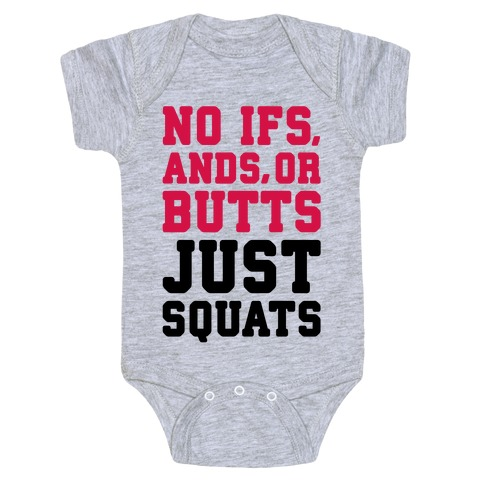 No Ifs, Ands, or Butts Baby Onesy