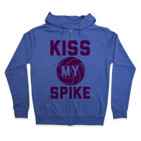 Kiss My Spike! Zip Hoodie
