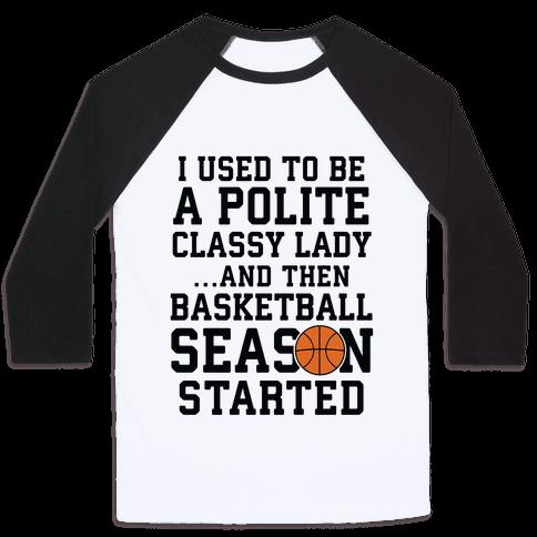 ...And Then Basketball Season Started Baseball Tee