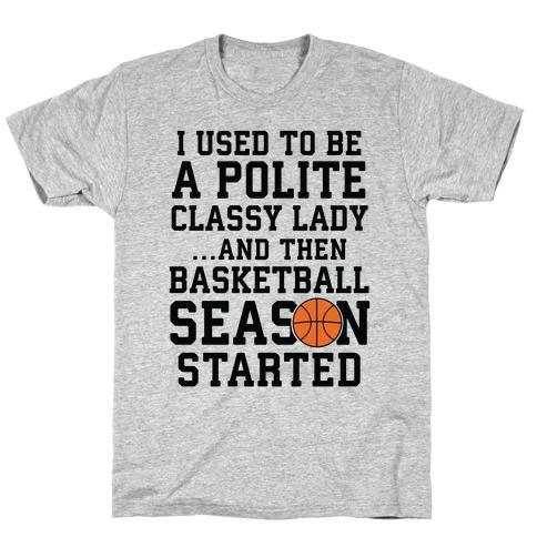 ...And Then Basketball Season Started T-Shirt