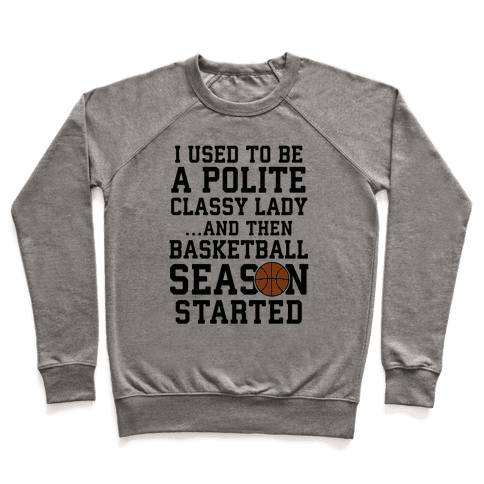 ...And Then Basketball Season Started Pullover