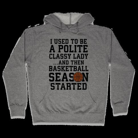 ...And Then Basketball Season Started Hooded Sweatshirt