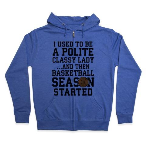...And Then Basketball Season Started Zip Hoodie