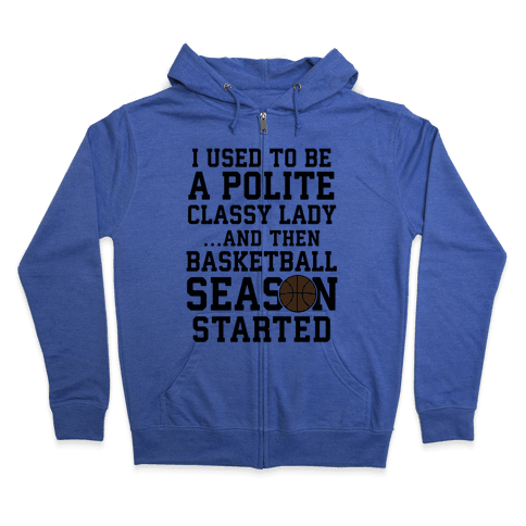 ...And Then Basketball Season Started Zip Hoodie