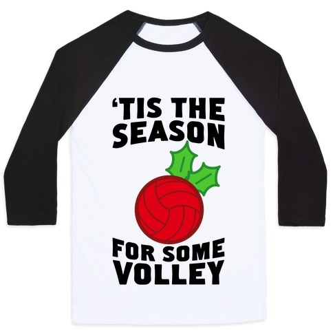 Tis The Season For Some Volley Baseball Tee