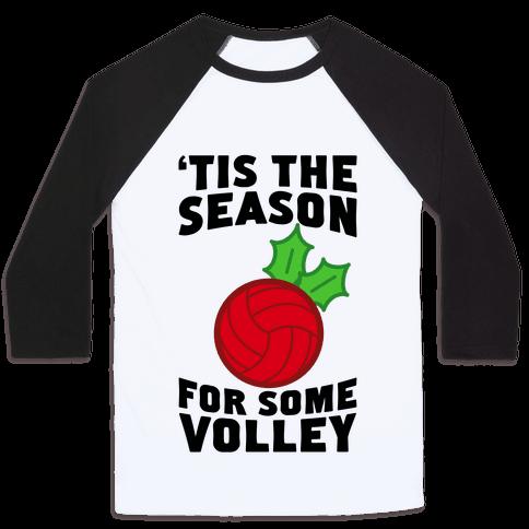 Tis The Season For Some Volley Baseball Tee