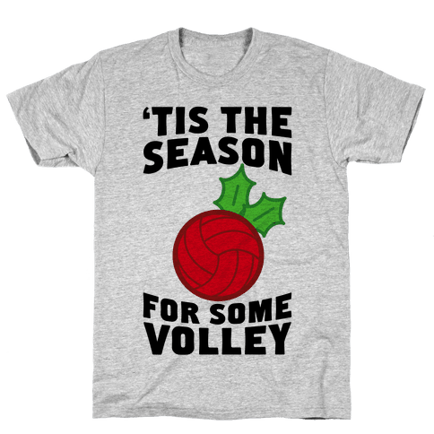 Tis The Season For Some Volley Mens T-Shirt