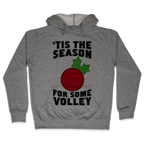 Tis The Season For Some Volley Hooded Sweatshirt