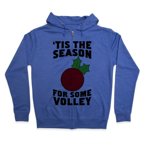 Tis The Season For Some Volley Zip Hoodie