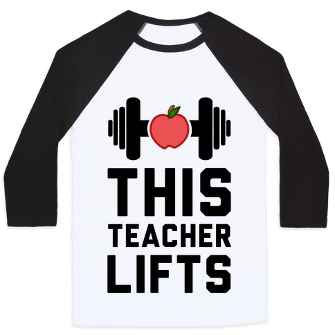 This Teacher Lifts Baseball Tee