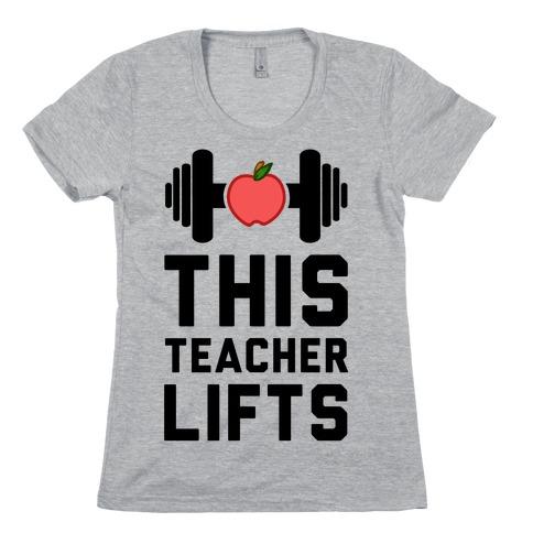 This Teacher Lifts Womens T-Shirt