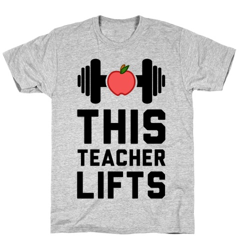 This Teacher Lifts T-Shirt