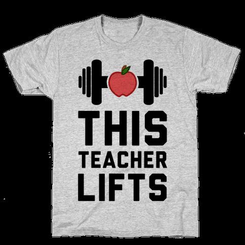 This Teacher Lifts Mens T-Shirt