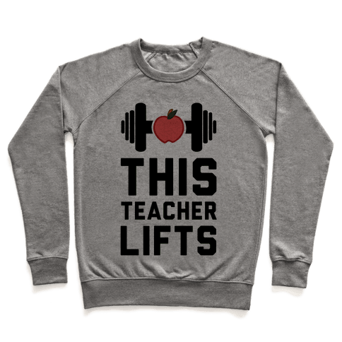 This Teacher Lifts Pullover