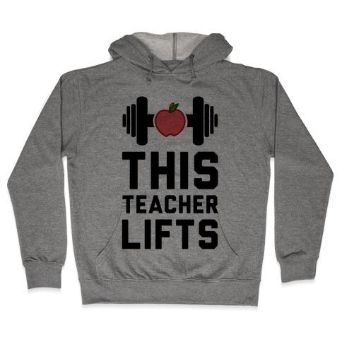 This Teacher Lifts Hooded Sweatshirt
