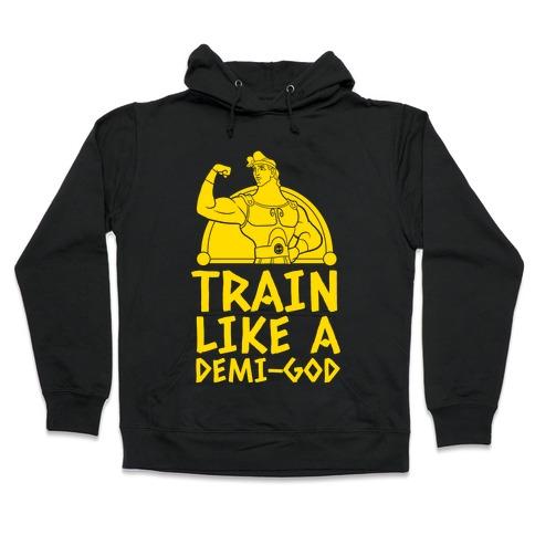 Train Like a Demi-God Hooded Sweatshirt