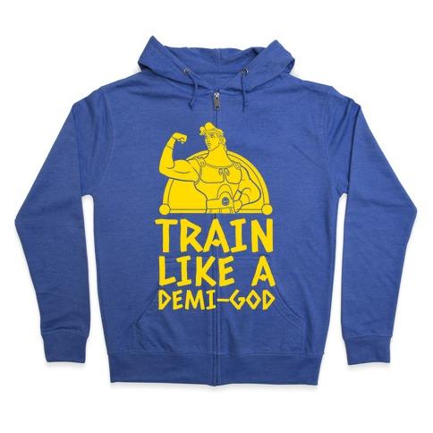 Train Like a Demi-God Zip Hoodie