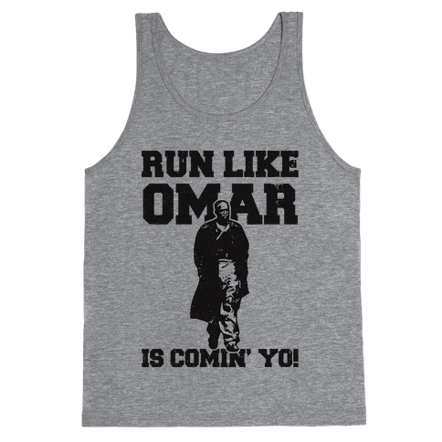Run Like Omar Is Comin' Yo! Tank Top
