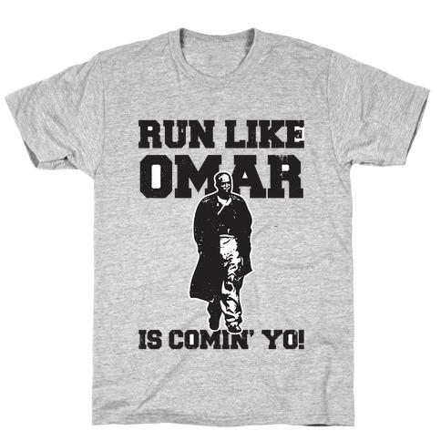 Run Like Omar Is Comin' Yo! T-Shirt