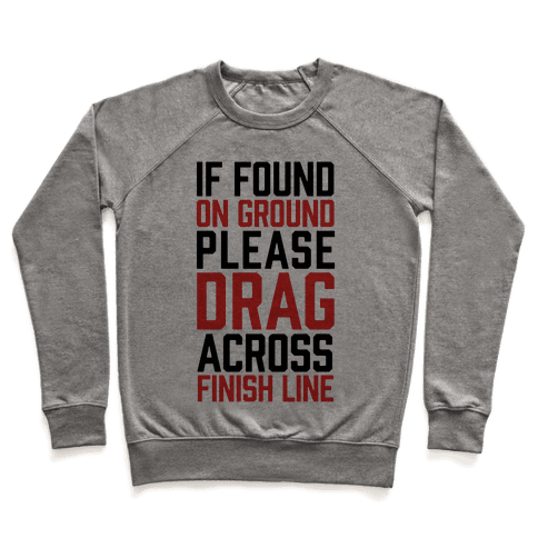 If Found On Ground Please Drag Across Finish Line Pullover