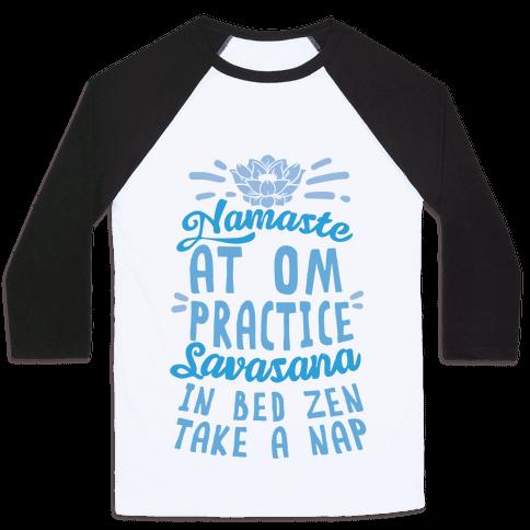 Namaste At Om Practice Savasana In Bed Zen Take A Nap Baseball Tee