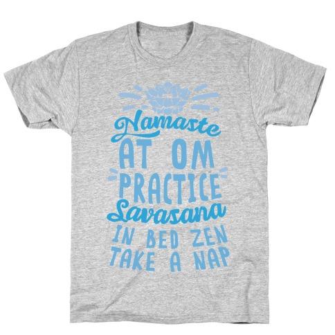 Namaste At Om Practice Savasana In Bed Zen Take A Nap T-Shirt