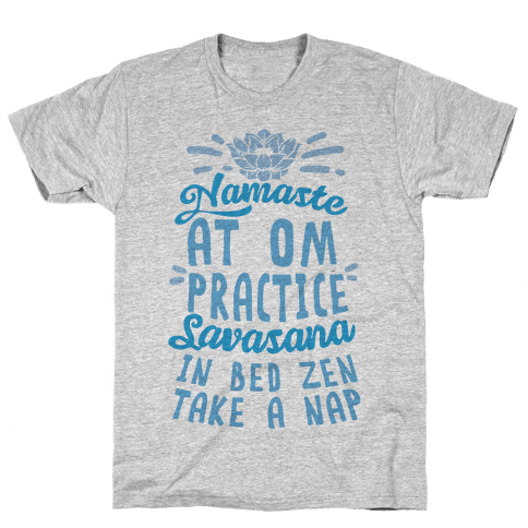 Namaste At Om Practice Savasana In Bed Zen Take A Nap Mens T-Shirt