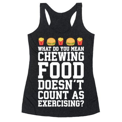 What Do You Mean Chewing Food Doesn't Count As Exercise?