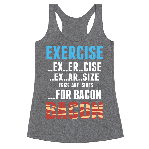 Eggs Are Sides...For Bacon! Racerback Tank Top