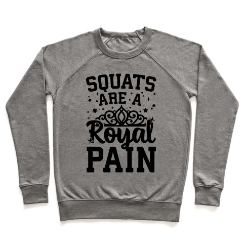 Squats Are A Royal Pain Pullover