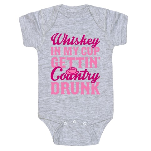 Whiskey In My Cup Gettin' Country Drunk Baby Onesy