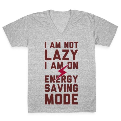 I Am Not Lazy I Am On Energy Saving Mode V-Neck Tee Shirt