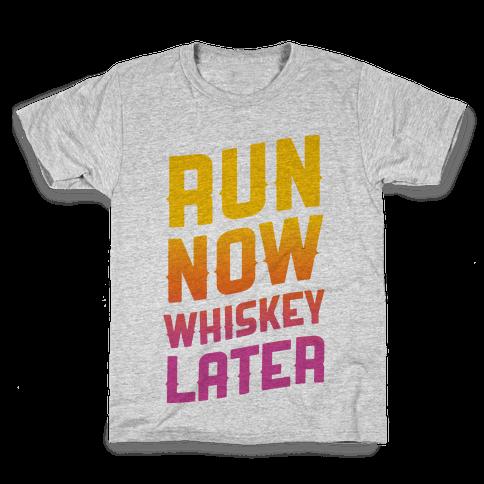 Run Now Whiskey Later Kids T-Shirt