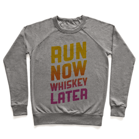 Run Now Whiskey Later Pullover