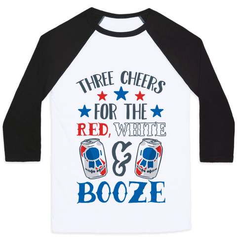 Three Cheers For The Red White & Booze Baseball Tee