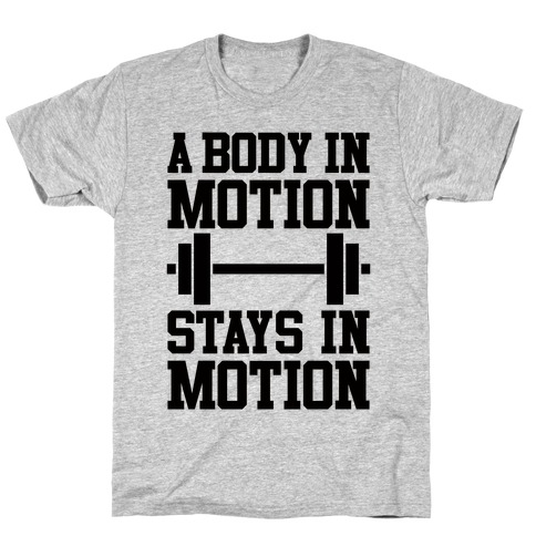 A Body In Motion T-Shirt