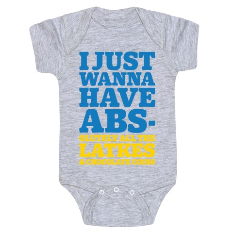 I Just Wanna Have Abs-olutely All The Latkes Baby Onesy