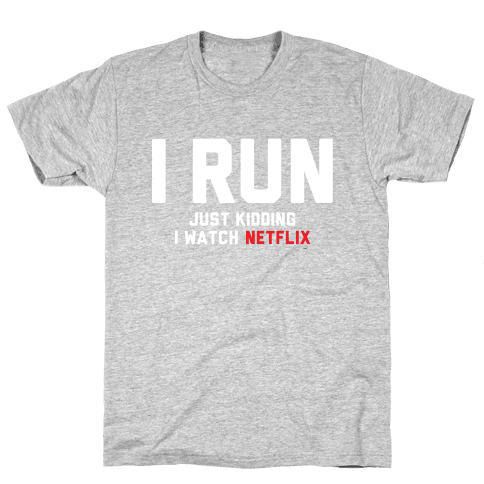 I Run Just Kidding Mens T-Shirt